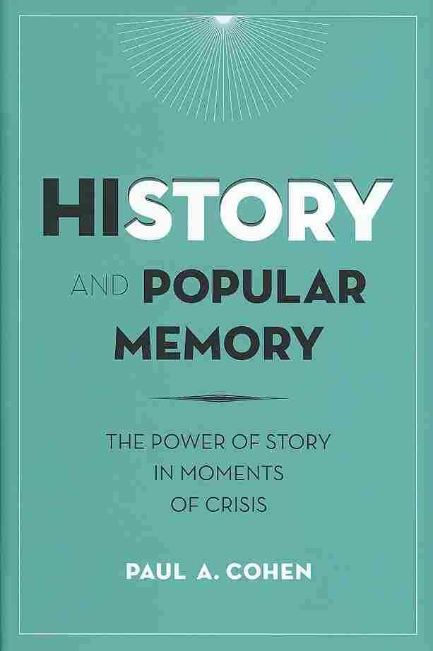 History and Popular Memory By Cohen, Paul A.