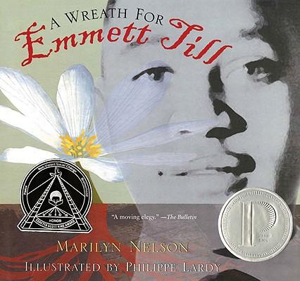 A Wreath for Emmett Till By Nelson, Marilyn/ Lardy, Philippe (ILT)