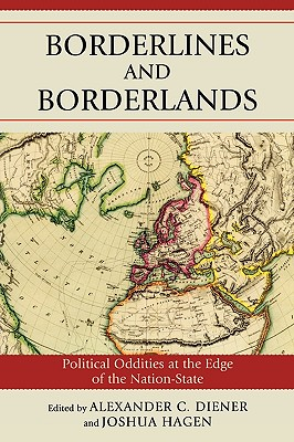 Borderlines and Borderlands By Diener, Alexander C. (EDT)/ Hagen, Joshua (EDT)