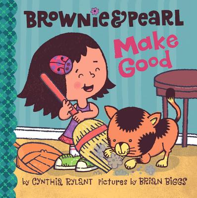 Brownie & Pearl Make Good By Rylant, Cynthia/ Biggs, Brian (ILT)